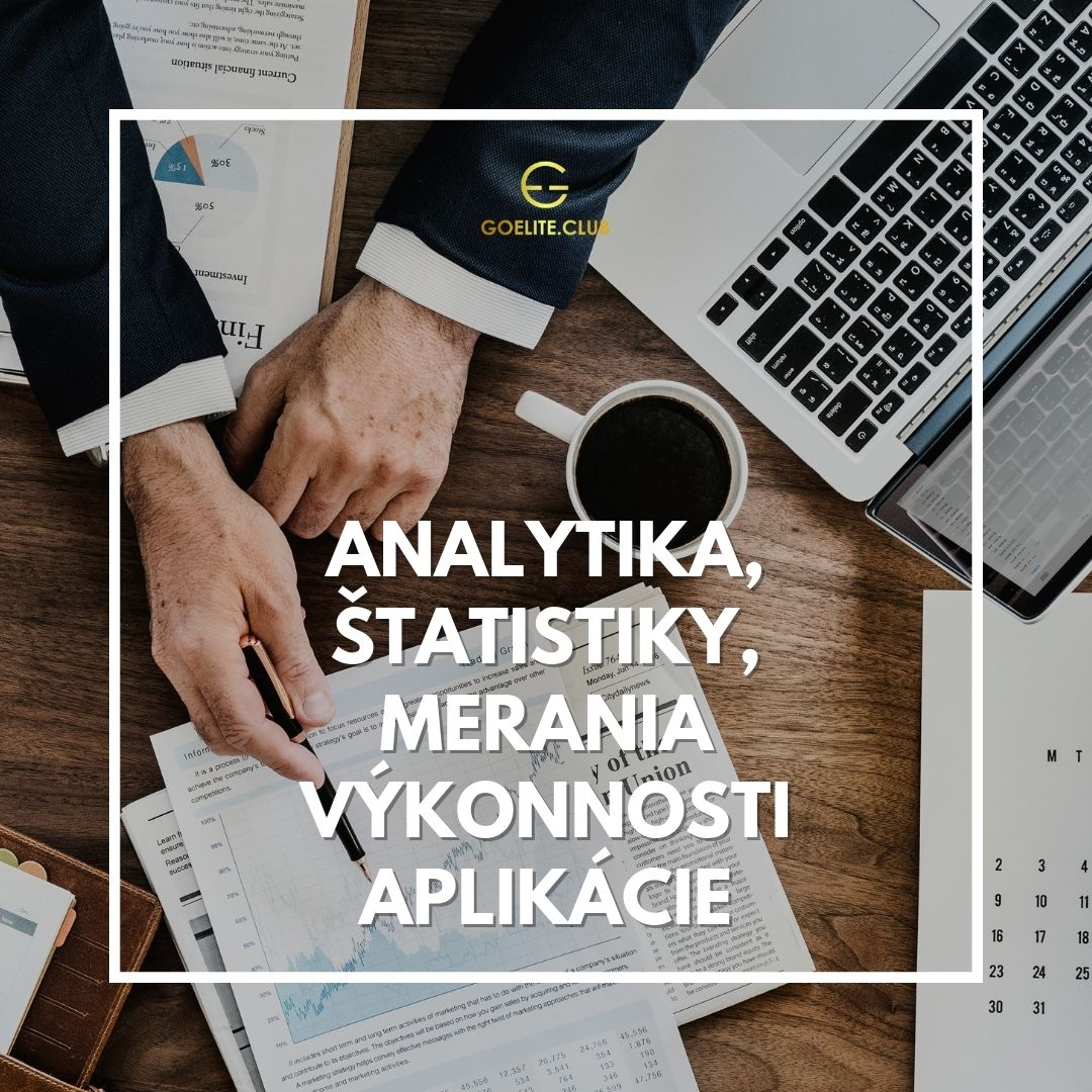 Analytika, štatistiky, merania výkonnosti aplikácie